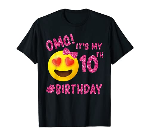 OMG It's My 10th Birthday   Emoji Shirt For Birthday Girls T-Shirt