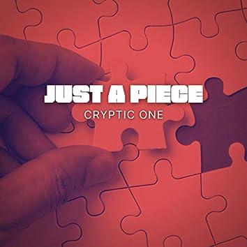 Just A Piece