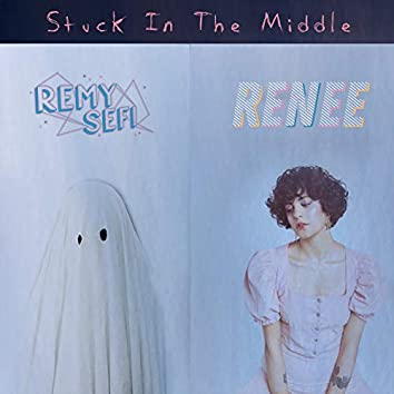 Stuck in the Middle (feat. Renee)