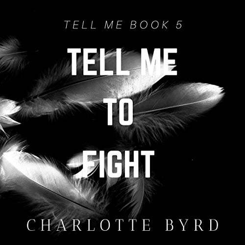 Tell Me to Fight audiobook cover art