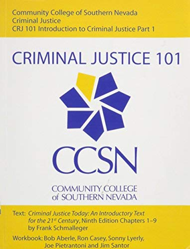 Crimal Justice 101 (Community College of Southern Nevada, CRJ 101 Introduction to crimal Justice Part 1)