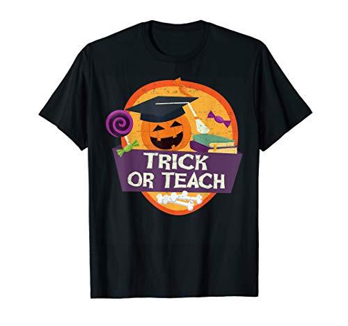 Trick or Teach Teachers Halloween T Shirt
