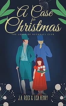 A Case for Christmas  The Lords of Bucknall Club Book 2