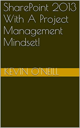 SharePoint 2013 With A Project Management Mindset! (English Edition)
