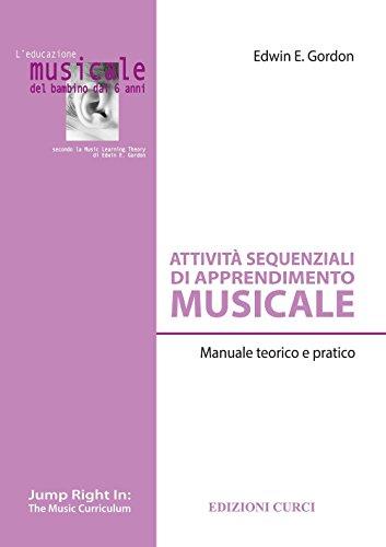 Attività sequenziali di apprendimento musicale. Manuale teorico e pratico