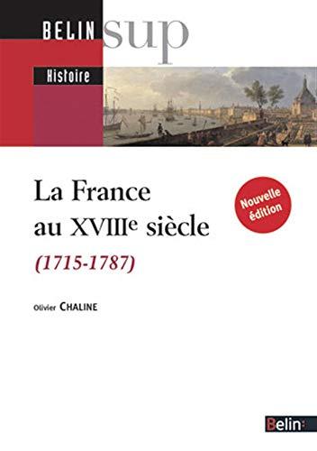 La France au XVIIIe siècle (1715-1787) - (Nouvelle édition)