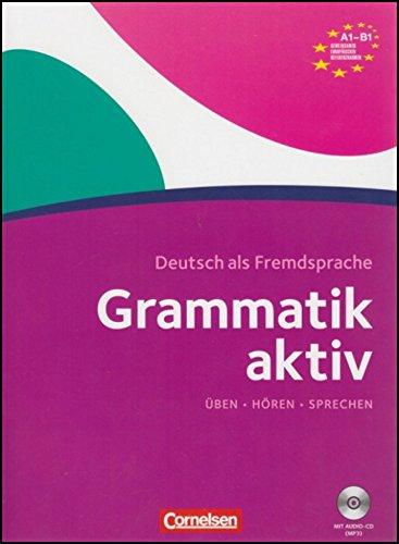 Grammatik aktiv: Ubungsgrammatik A1-B1 mit Audios online: Verstehen, Üben, Sprechen - Übungsgrammatik - Mit PagePlayer-App inkl. Audios