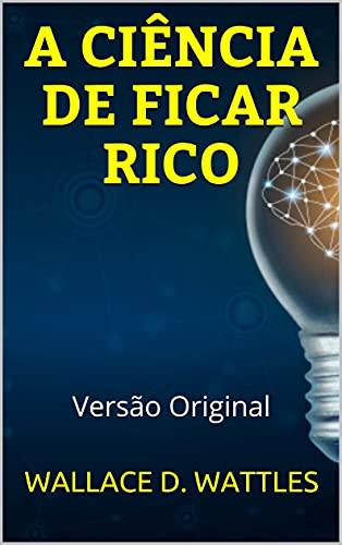 A CIÊNCIA DE FICAR RICO : Versão Original