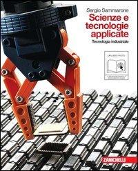 Scienze e tecnologie applicate. Tecnologia industriale. Per le Scuole superiori. Con espansione online
