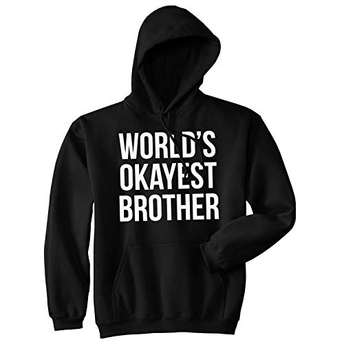 Worlds Okayest Brother Sweatshirt Funny Shirts Big Brother Sister Gift Hoodie (Black) - L