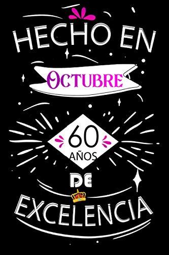 Hecho En Octubre 60 Años De Excelencia: Ideas de regalo de los hombres, ideas de cumpleaños 60 año libro de cumpleaños para el hombre y la mujer, ... regalos divertidos (Spanish Edition)