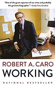 Working by [Robert A. Caro]