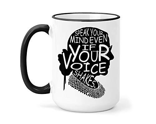 Lplpol Speak Your Mind Tasse - Ruth Bader Ginsburg - RBG Kaffee Tee Tasse - Ruth Bader Ginsburg Inspirations - Even If Your Voice Shakes