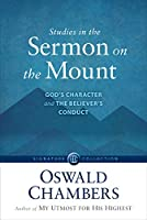 Studies in the Sermon on the Mount: God's Character and the Believer's Conduct (Signature Collection)