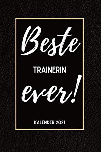 Beste Trainerin Ever Kalender 2021: Din A5 I Taschenkalender 2021 I Buchkalender 2021 I Schönes Geschenk Kollegen & Familie I Schwarze Lederoptik