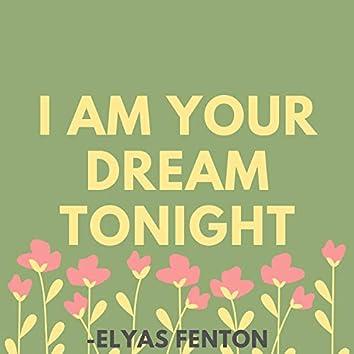 I Am Your Dream Tonight