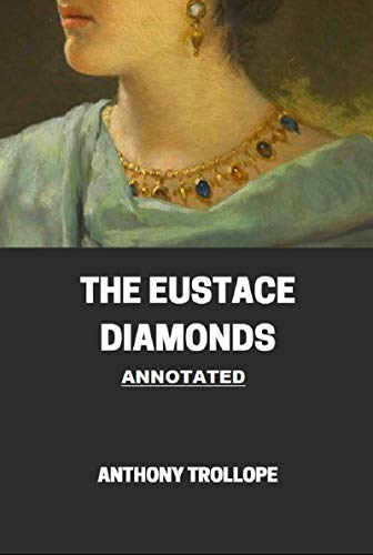 The Eustace Diamonds Annotated (English Edition)