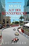 Mord auf der Rennstrecke: Grand Prix de Monaco (Saint-Tropez Krimi, Band 11)