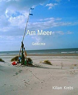 Am Meer: Gedichte (German Edition) by [Kilian Krebs]