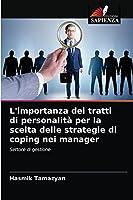 L'importanza dei tratti di personalità per la scelta delle strategie di coping nei manager: Settore di gestione