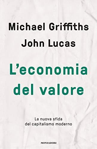 L economia del valore: La nuova sfida del capitalismo moderno