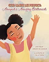 God Made Me Perfect: Amayah's Amazing Birthmark