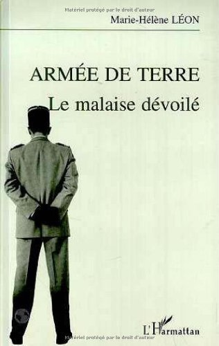 Armée de terre: Le malaise dévoilé (French Edition)