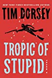 Tropic of Stupid: A Novel (Serge Storms, 24)