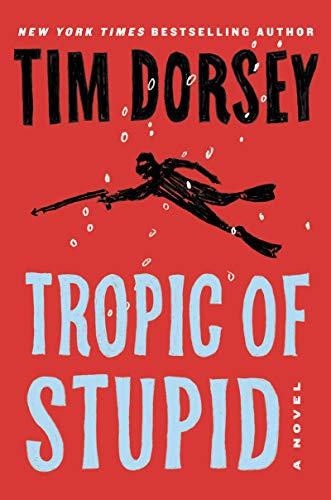 Tropic of Stupid: A Novel (Serge Storms Book 24)