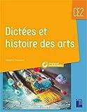 Dictées et histoire des arts CE2 (+ ressources numériques)