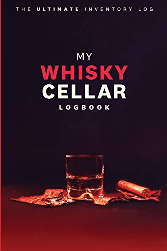 My Whisky Cellar: The Ultimate Collector's Logbook for Tasters and Vintage Collectors