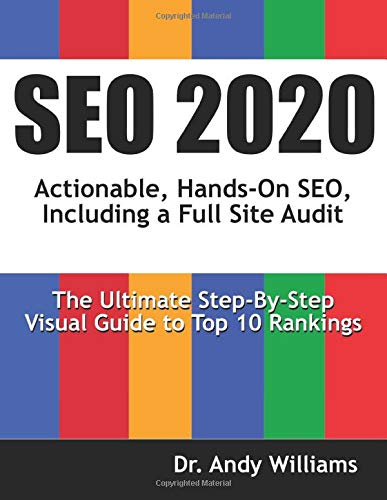 SEO 2020: Actionable, Hands-on SEO, Including a Full Site Audit (Webmaster Series)