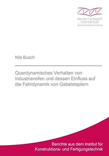 Querdynamisches Verhalten von Industriereifen und dessen Einfluss auf die Fahrdynamik von Gabelstaplern (Berichte aus dem Institut für Konstruktions- und Fertigungstechnik)