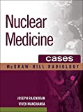 Nuclear Medicine Cases (McGraw-Hill Radiology)