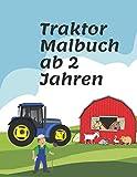 Traktor Malbuch ab 2 Jahren: für Kinder Fahrzeuge auf dem Bauernhof Buch