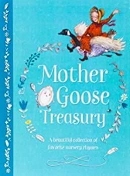 Mother Goose Treasury  A Beautiful Collection of Favorite Nursery Rhymes  Hardcover Storybook Treasury