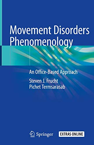 Compare Textbook Prices for Movement Disorders Phenomenology: An Office-Based Approach 1st ed. 2020 Edition ISBN 9783030369743 by Frucht, Steven J.,Termsarasab, Pichet
