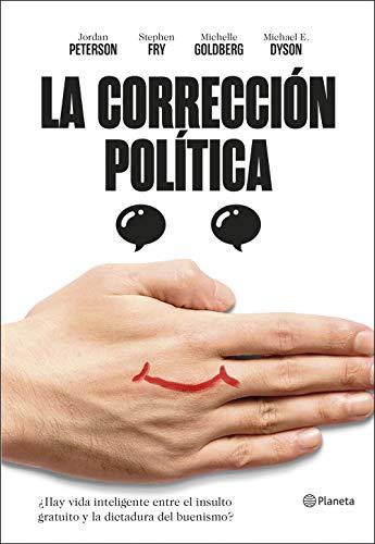 La corrección política: ¿Hay vida inteligente entre el insulto y la dictadura del buenismo? ((Fuera de colección))