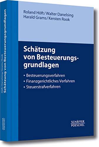 Schätzung von Besteuerungsgrundlagen: Besteuerungsverfahren, Finanzgerichtliches Verfahren, Steuerstrafverfahren (German Edition)