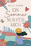 Ein Sommer nur für mich: Roman (German Edition)