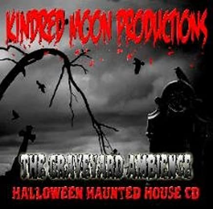 Kindred Moon Productions - Graveyard Ambience Haunted House Cd