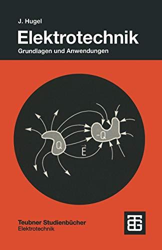 Elektrotechnik: Grundlagen Und Anwendungen (Teubner Studienbücher Technik) (German Edition)