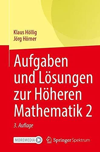 Aufgaben und Lösungen zur Höheren Mathematik 2 (German Edition)