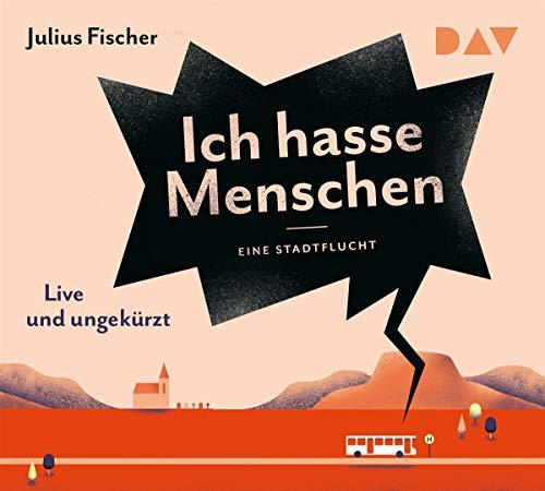 Eine Stadtflucht. Ich hasse Menschen: Live-Lesung mit Julius Fischer (4 CDs)