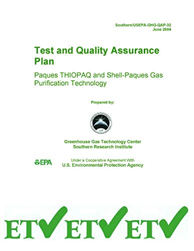 US EPA Test and Quality Assurance Plan Paques THIOPAQ and Shell-Paques Gas Purification Technology (English Edition)