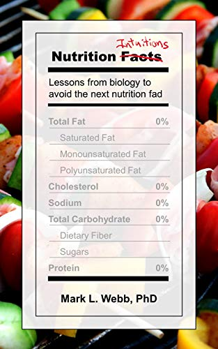 Nutrition Intuitions: Lessons from biology to avoid the next nutrition fad (English Edition)
