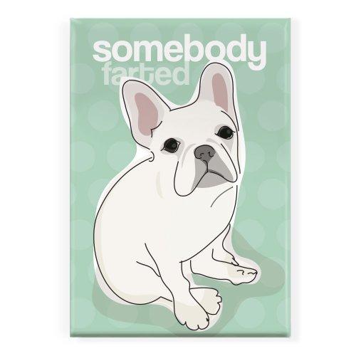 Pop Doggie Somebody Farted White French Bulldog Fridge Magnet