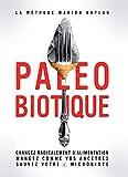 Paléobiotique - Changez radicalement d'alimentation, mangez comme vos ancêtres, sauvez votre microbiote (Guides pratiques) - Format Kindle - 12,99 €