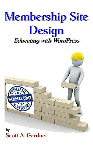 Membership Site Design: Educating With WordPress (English Edition)