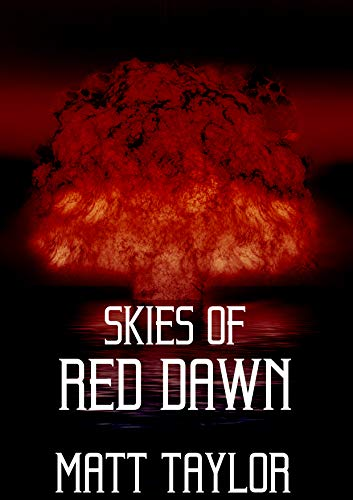 Skies of Red Dawn by [Matthew Taylor]